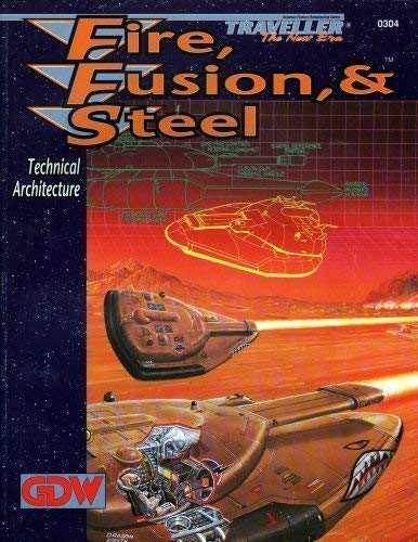 Fire, Fusion, & Steel: Technical Architecture (Traveller: The New Era)