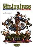 Les militaires, Tome 1 - Arrête ton char !