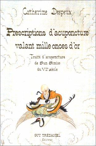 Prescriptions d'acupuncture valant mille onces d'or