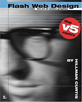 Flash Web Design the V5 Remix: The Art of Motion Graphics