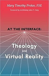 At the Interface: Theology and Virtual Reality