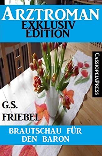 Brautschau für den Baron: Arztroman