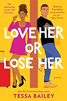 Love Her or Lose Her: A Novel by [Tessa Bailey]