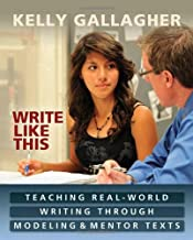 Write Like This: Teaching Real-World Writing Through Modeling and Mentor Texts
