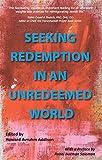 Seeking Redemption in an Unredeemed World: Essays in Jewish Spirituality
