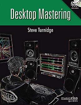Desktop Mastering (Music Pro Guides) by [Steve Turnidge, Bob Buontempo]
