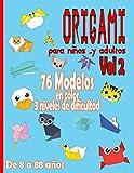 Origami para Niños … y Adultos Da 8 a 88 años | Vol 2: Manualidades Papiroflexia | juego papiroflexia para ninos