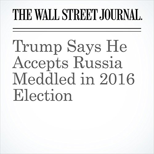 Trump Says He Accepts Russia Meddled in 2016 Election copertina