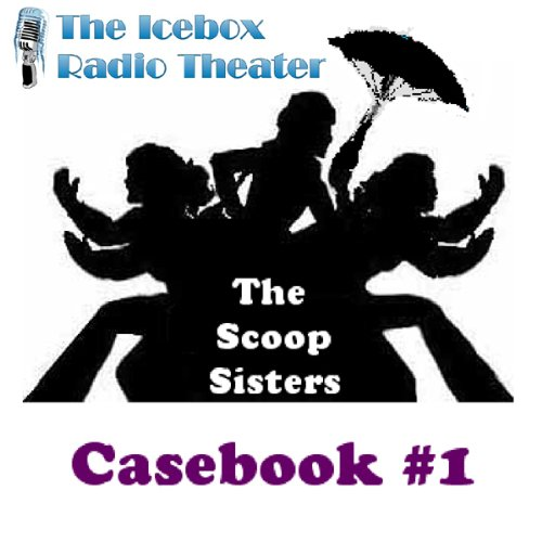 The Scoop Sisters: Case Book 1 cover art