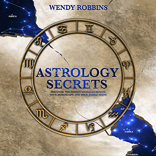 Astrology Secrets Audiobook By Wendy Robbins cover art