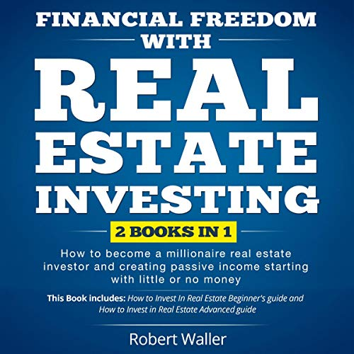 Financial Freedom with Real Estate Investing cover art