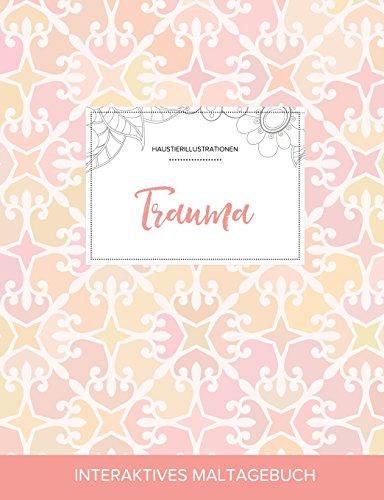 Maltagebuch Fur Erwachsene: Trauma (Haustierillustrationen, Elegantes Pastell) (German Edition)