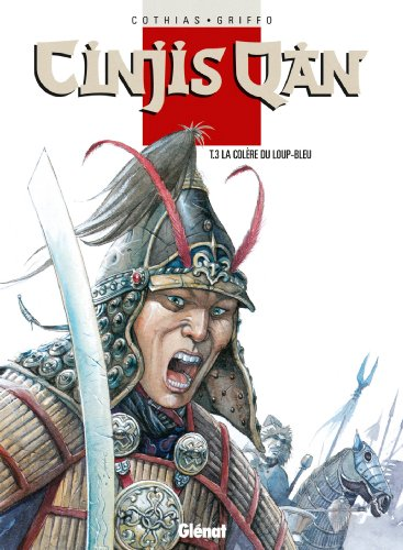 Cinjis Qan, tome 3 : La colère du loup-bleu