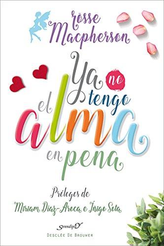 Ya no tengo el alma en pena (Serendipity) (Spanish Edition)