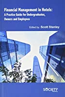 Financial Management in Hotels: A Practice Guide for Undergraduates, Owners and Employees