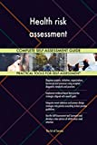 Health risk assessment All-Inclusive Self-Assessment - More than 660 Success Criteria, Instant Visual Insights, Comprehensive Spreadsheet Dashboard, Auto-Prioritized for Quick Results