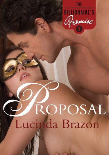 Proposal: The Billionaire's Promise Part 1 (A Domination and Submission BDSM Romance)