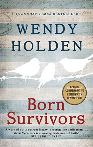 Born Survivors: The incredible true story of three pregnant mothers and their courage and determination to survive in the concentration camps