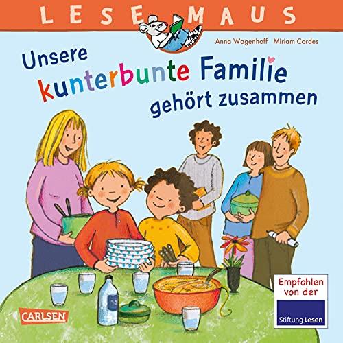 LESEMAUS 172: Unsere kunterbunte Familie gehört zusammen: Ein Bilderbuch über das Leben in einer Patchwork-Familie (172)