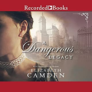 A Dangerous Legacy                   By:                                                                                                                                 Elizabeth Camden                               Narrated by:                                                                                                                                 Morgan Hallett                      Length: 10 hrs and 41 mins     2 ratings     Overall 5.0