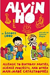 Alvin Ho: Allergic to Birthday Parties, Science Projects, and Other Man-made Catastrophes Kindle Edition