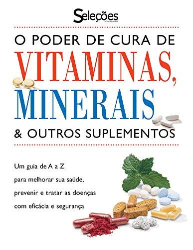 O Poder de Cura de Vitaminas, Minerais e Outros Suplementos