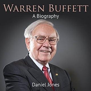 Warren Buffett     A Biography              By:                                                                                                                                 Daniel Jones                               Narrated by:                                                                                                                                 David Washington                      Length: 37 mins     11 ratings     Overall 3.6