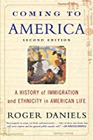 Coming to America: A History of Immigration and Ethnicity in American Life by Roger Daniels(2002-10-22)