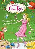 Unsere Frau Fee – Feenstaub im Klassenzimmer: Bezaubernder Kinderroman mit farbigen Illustrationen ab 7 (Unsere Frau Fee-Reihe, Band 1)
