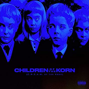 Children of the Korn (C.R.E.A.M. Of the Krop)