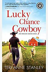 Lucky Chance Cowboy: A Veteran Rancher Woos an Overworked and Jaded Woman into Believing in Love (Big Chance Dog Rescue Book 2) Kindle Edition