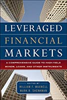 Leveraged Financial Markets: A Comprehensive Guide to High-Yield Bonds, Loans, and Other Instruments (McGraw-Hill Financial Education)