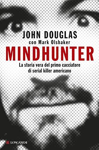 Mindhunter: La storia vera del primo cacciatore di serial killer americano