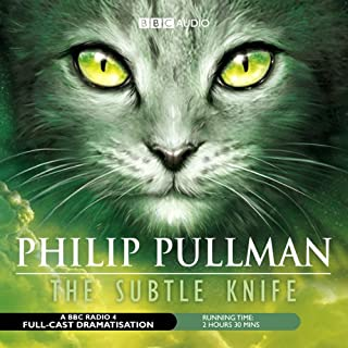 The Subtle Knife (Dramatized)                   By:                                                                                                                                 Philip Pullman                               Narrated by:                                                                                                                                 full cast                      Length: 2 hrs and 26 mins     4 ratings     Overall 3.5