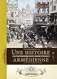 Une histoire arménienne - La photographique dans l'Empire ottoman