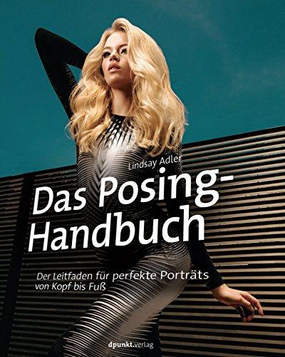 Das Posing-Handbuch: Der Leitfaden für perfekte Porträts von Kopf bis Fuß