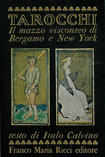Tarocchi. Il mazzo visconteo di Bergamo e New York.