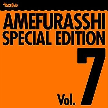 AMEFURASSHI SPECIAL EDITION Vol.7