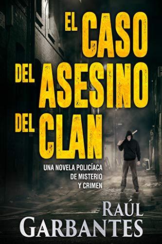El caso del asesino del clan: Una novela policíaca de misterio y ...