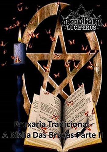 Bruxaria Tradicional. A Bíblia das Bruxas - Parte 2