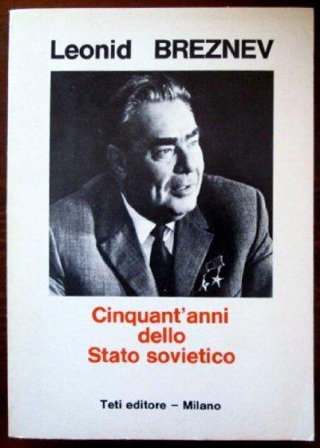 CINQUANT'ANNI DELLO STATO SOVIETICO