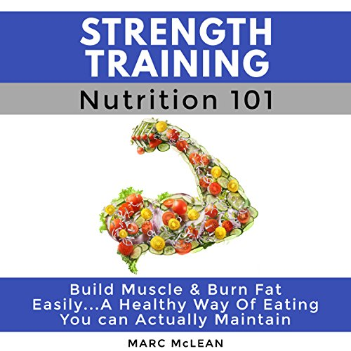 Strength Training Nutrition 101 audiobook cover art
