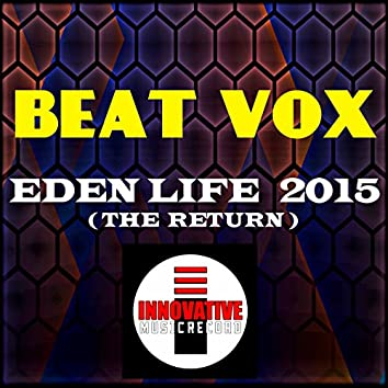 Eden Life 2015 (The Return)