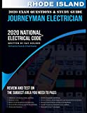 Rhode Island 2020 Journeyman Electrician Exam Questions and Study Guide: 400+ Questions for study on the National Electrical Code