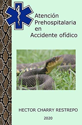 Atención Prehospitalaria en Accidente ofídico (Spanish Edition)