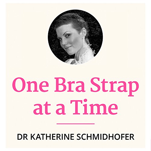 One Bra Strap at a Time audiobook cover art