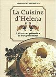 La cuisine d'Helena - 250 recettes polonaises de mes grands-mères