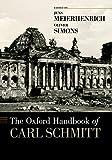 The Oxford Handbook of Carl Schmitt (Oxford Handbooks) (English Edition)