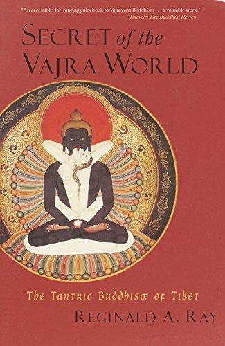 Secret of the Vajra World: The Tantric Buddhism of Tibet (World of Tibetan Buddhism, Vol. 2)