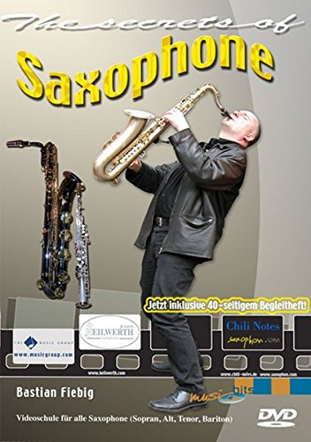 The Secrets Of Saxophone: Videoschule für alle Saxophone (Sopran, Alt, Teno, Bariton)